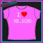 I LOVE HEART MR SCHU  TSHIRT ALL SIZES & COLOURS